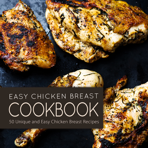 Easy Chicken Breast Cookbook