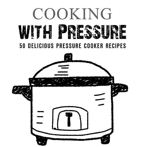 Cooking with Pressure Cookbook