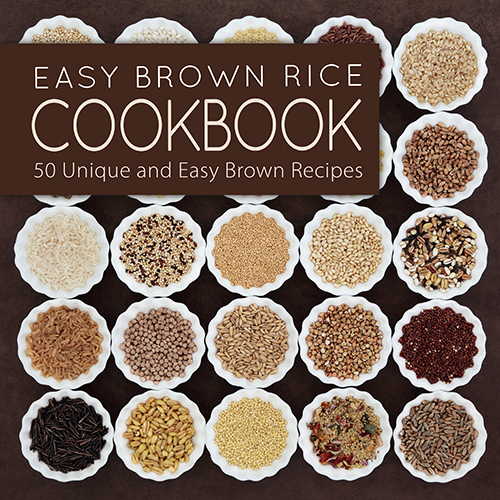 Easy Brown Rice Cookbook