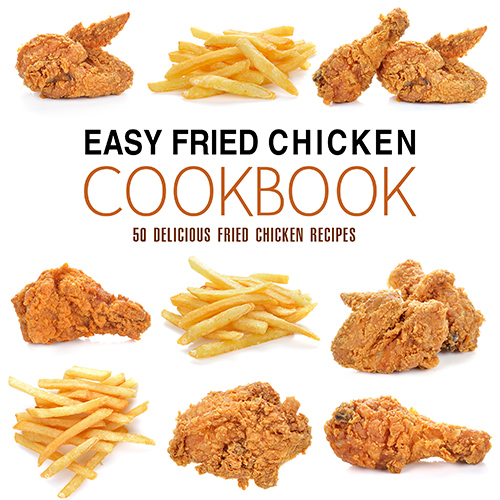Easy Fried Chicken Cookbook