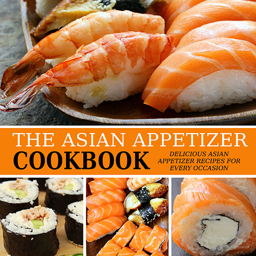 The Asian Appetizer Cookbook by BookSumo Press